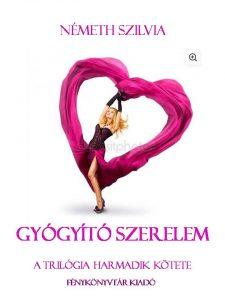A képen a Gyógyító Szerelem című regény borítója látható egy boldog, önmagában kiteljesedett nővel.